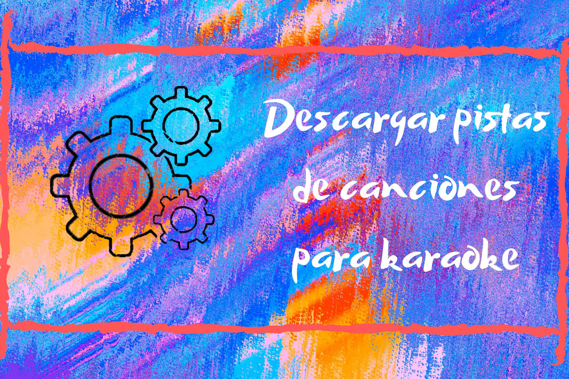 Descargar Pistas De Canciones Para Karaoke Gratis En Español Bajar